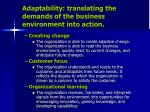 adaptability translating the demands of the business environment into action