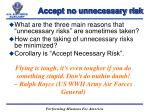 accept no unnecessary risk