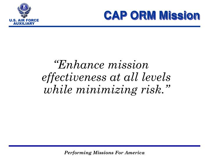 """""""Enhance mission effectiveness at all levels while minimizing risk."""""""