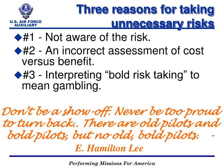#1 - Not aware of the risk.