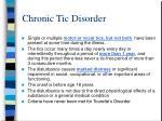 chronic tic disorder