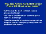 why does asthma merit attention from project echo and school nurses