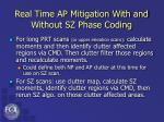 real time ap mitigation with and without sz phase coding