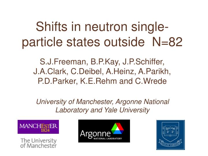 shifts in neutron single particle states outside n 82 n.