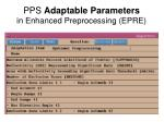 pps adaptable parameters in enhanced preprocessing epre