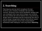 2 searching