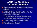 adhd is a disability of executive function