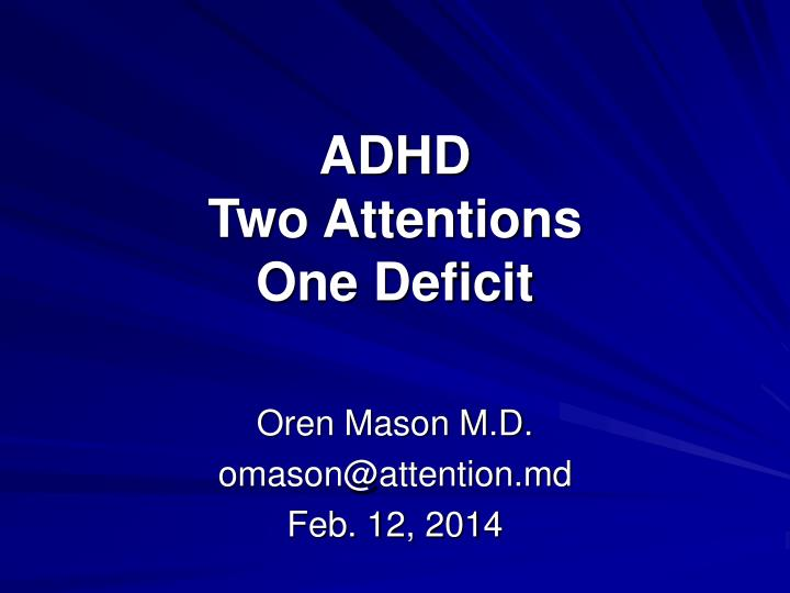 adhd two attentions one deficit n.