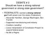 debate 3 should we have a strong national government or strong state government