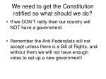 we need to get the constitution ratified so what should we do