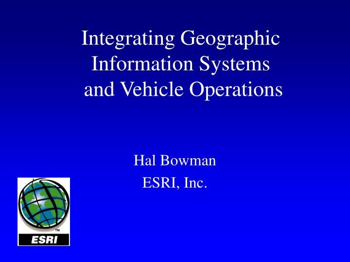 integrating geographic information systems and vehicle operations n.