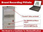 brand recording pitfalls