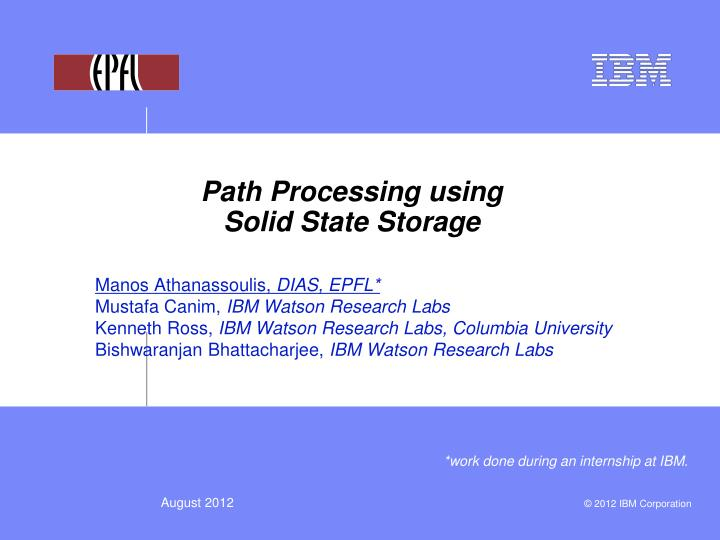 path processing using solid state storage n.
