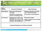 case study an s p rated captive insurer