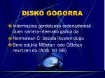 disko gogorra