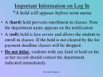 important information on log in a hold will appear before term menu