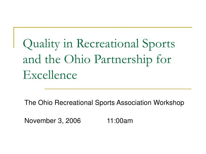 quality in recreational sports and the ohio partnership for excellence n.