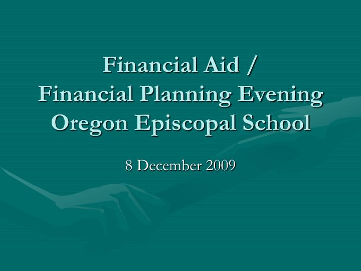 financial aid financial planning evening oregon episcopal school n.