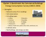 option 1 benchmark via commercial buildings energy consumption survey cbecs 2003