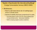 option 1 benchmark via commercial buildings energy consumption survey cbecs 20031