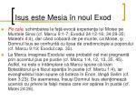 isus este mesia n noul exod