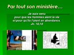 par tout son minist re