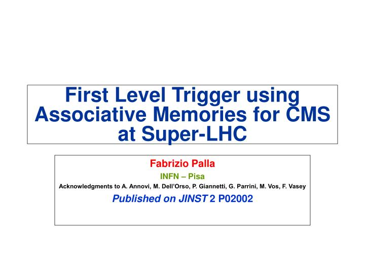 first level trigger using associative memories for cms at super lhc n.