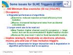 some issues for slhc triggers @ 10 35