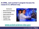 at ornl each summer s program focuses the research in a different way