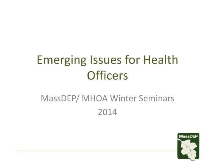 emerging issues for health officers n.