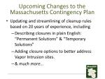 upcoming changes to the massachusetts contingency plan1