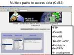 multiple paths to access data coll 5