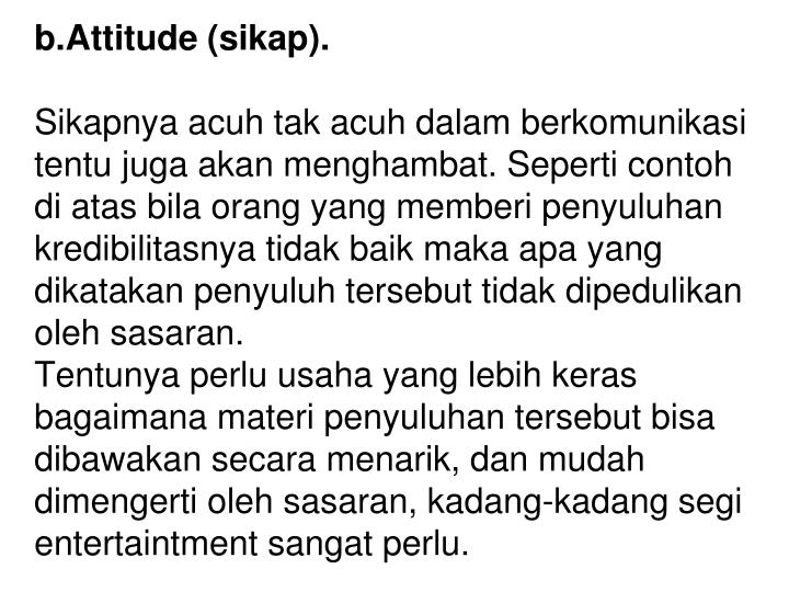 b.Attitude (sikap).