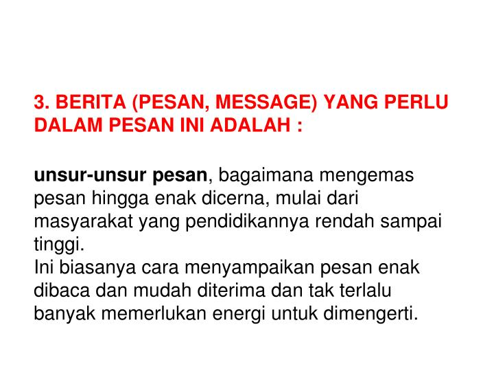 3. BERITA (PESAN, MESSAGE) YANG PERLU DALAM PESAN INI ADALAH :