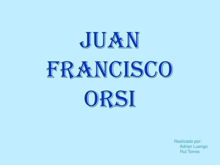 juan francisco orsi n.