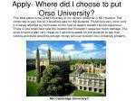 apply where did i choose to put orso university