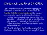clindamycin and rx of ca orsa