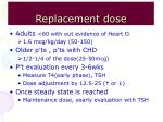 replacement dose