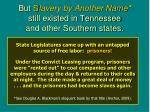 but s lavery by another name still existed in tennessee and other southern states