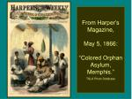 from harper s magazine may 5 1866 colored orphan asylum memphis tsla photo database