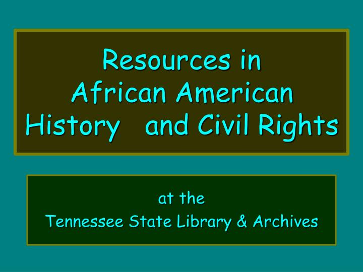 resources in african american history and civil rights n.
