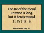 the arc of the moral universe is long but it bends toward justice martin luther king jr