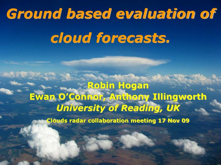 ground based evaluation of cloud forecasts n.