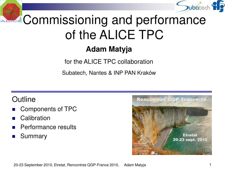 commissioning and performance of the alice tpc n.