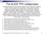 the alice tpc collaboration