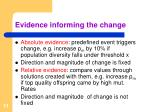 evidence informing the change1