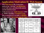 application motivation ii web search