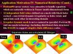 application motivation iv numerical relativity contd