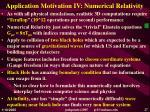 application motivation iv numerical relativity