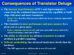 consequences of transistor deluge